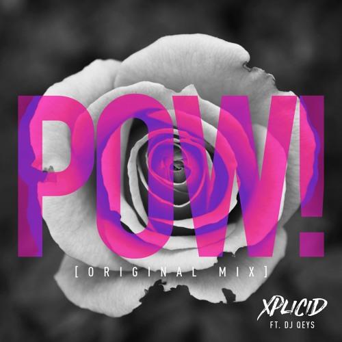 POW! Ft. DJ Qeys