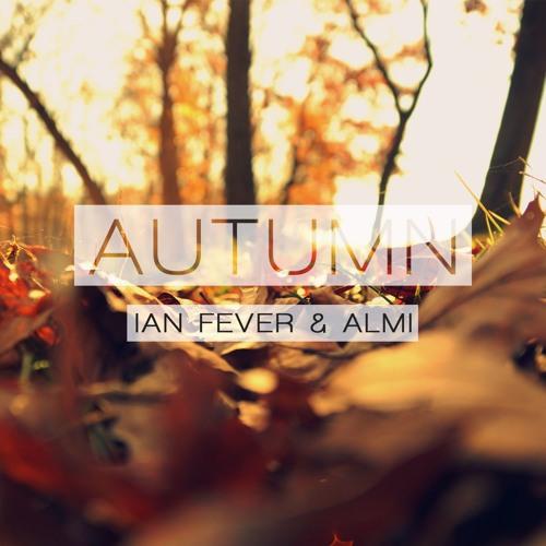 Ian Fever & Almi - Autumn
