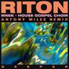 RITON & MNEK ft. HOUSE GOSPEL CHOIR - DEEPER (ANTONY MILES 'MORRIS DAGGER' REMIX) [REMASTER]