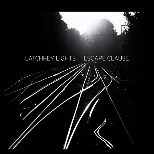 Escape Clause by Latchkey Lights