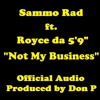 "Sammo Rad ft. Royce da 5'9"" ""Not My Business"" Official Audio (Produced by Don P)"