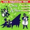 Tom Ferguson Trio - Sunrise Sunset  [Jerry Bock]