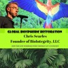 Global Biospheric Restoration - Chris Searles, Founder Of BioIntegrity 6