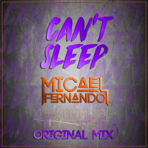 Micael Fernando - Can't Sleep  (Original Mix) FREE DOWNLOAD