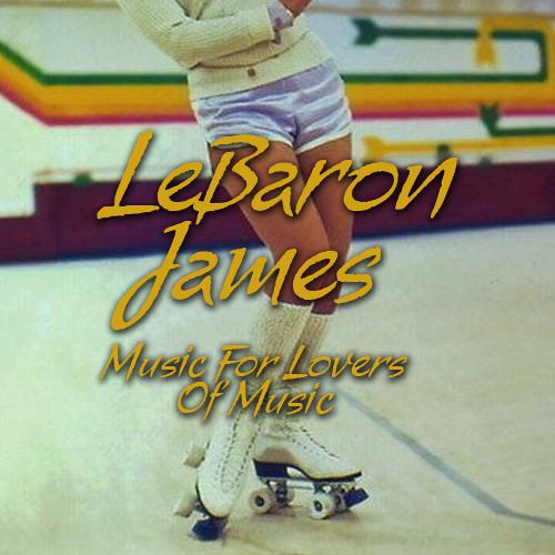 LeBaron James - Music For Lovers Of Music