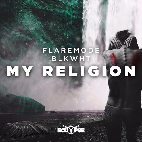 Flaremode & BLKWHT- My Religion [FREE DOWNLOAD]