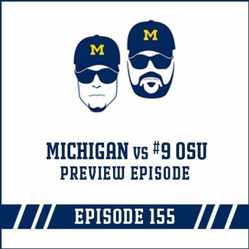 Michigan vs #9 OSU: Game Preview Episode 155