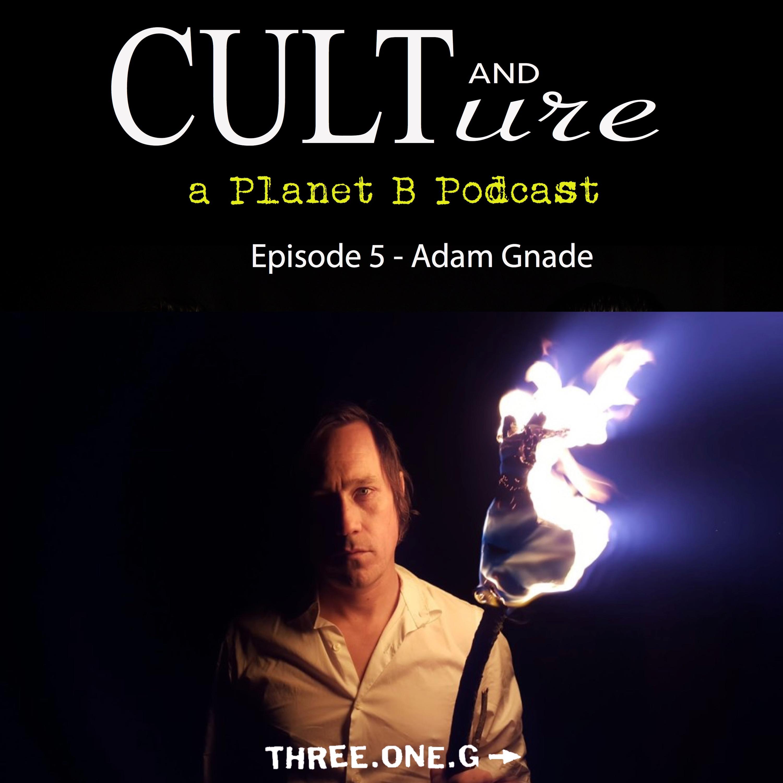 Cult & Culture Podcast Episode 5: Adam Gnade