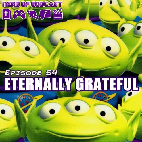 Episode 54//Eternally Grateful