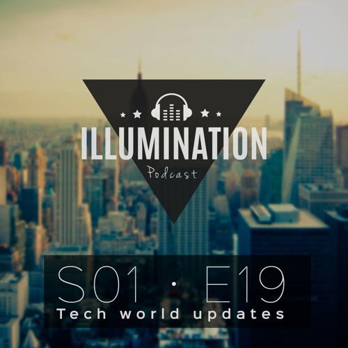 S01E19: Tech world updates