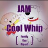 JAM - Cool Whip (feat. Stewie & Brian Griffin)(Family Guy Rip-Off) [Free Download]