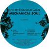 The Mechanical Man - Mechanical Soul [BoscoEXV022 - Bosconi Extra Virgin]