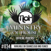 MINISTRY of HOUSE 034 by DAVE & EMTY