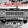 Download HIP HOP CLASSIC SHIT - DJ CREEKS MX - Mp3