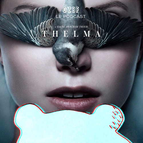 OZEF #24 X-women | Critique du film Thelma