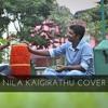 Nila Kaigirathu Cover