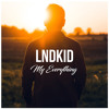 LNDKID - My Everything