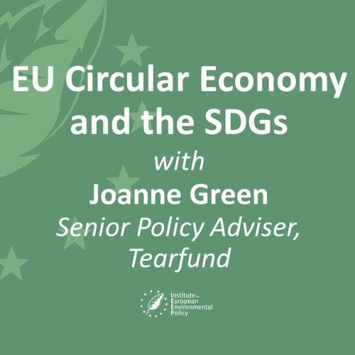 EU circular economy and the SDGs with Joanne Green (Tearfund)