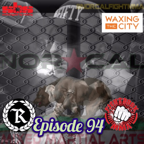 Episode 94: @norcalfightmma Podcast Featuring Ryan Attebery (@recklessmma)