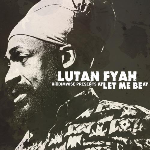 Lutan Fyah - Let Me Be