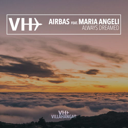 Airbas Feat.  Maria Angeli - Always Dreamed  (Original Mix)