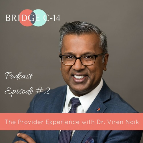 Episode #2: The Provider Experience with Dr. Viren Naik