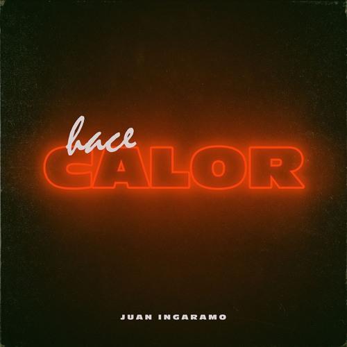 Hace Calor - Juan Ingaramo