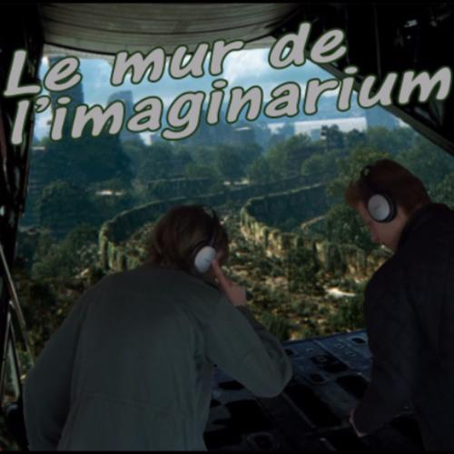 Le mur de l'imaginarium épisode 18