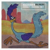 RoadRunnin- Jeremiah Ft. Tom P