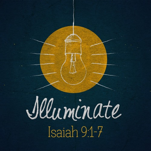 Illuminate - Isaiah 9:1-7