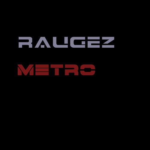 Raugez - Metro