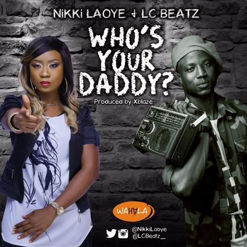 Who's Your Daddy feat LC Beatz (Prod. Xblaze)