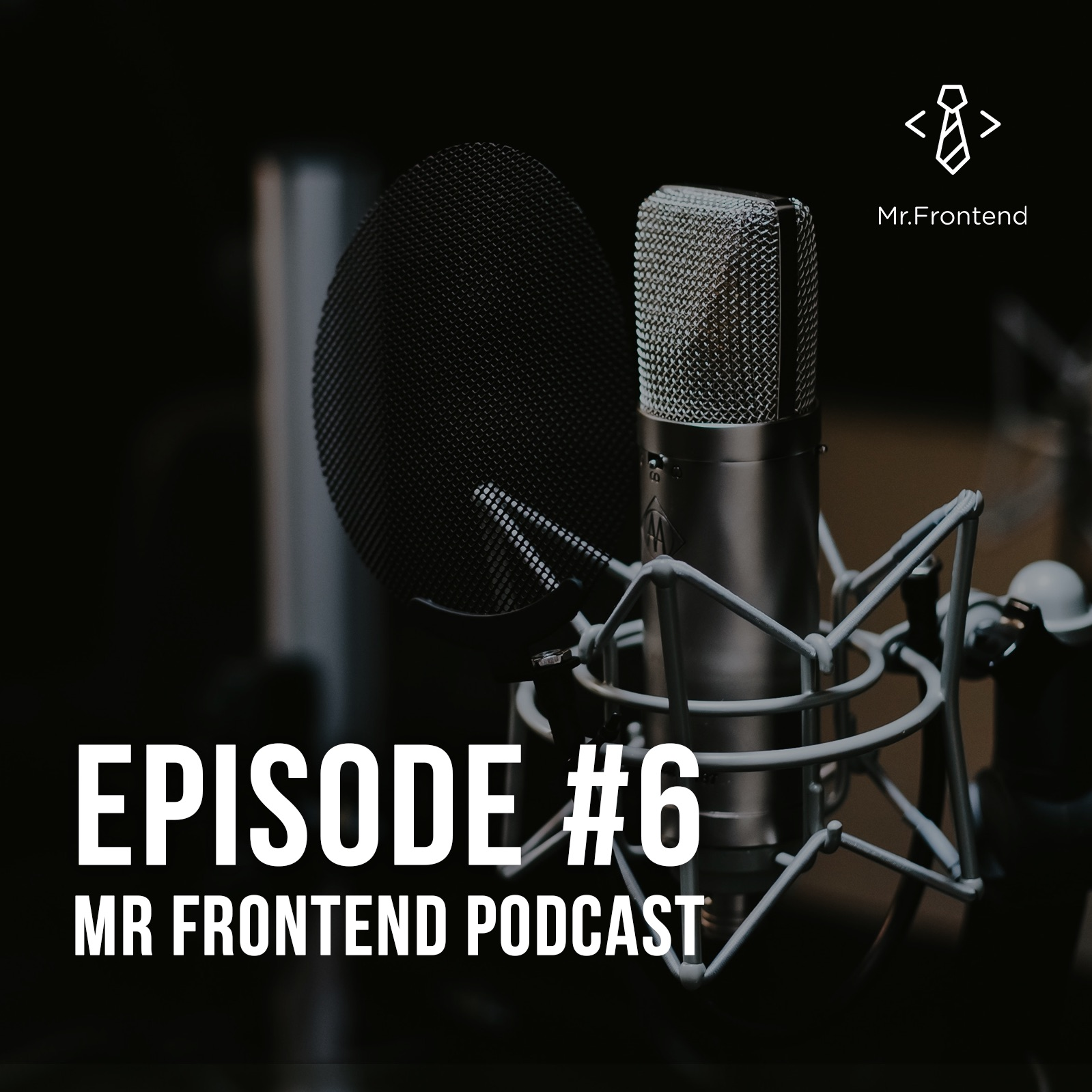 Mr Frontend Podcast #6: Web Dev news, Smashing Magazine, VueJS & Frontend Love Conference 2018