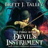 The Fiddle Is The Devil's Instrument By Brett J. Talley Audiobook Excerpt