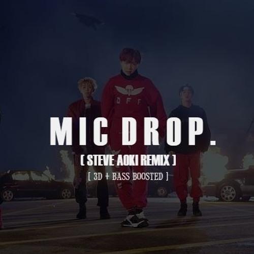 MIC DROP (STEVE AOKI REMIX) - BTS  [3D + BASS BOOSTED]