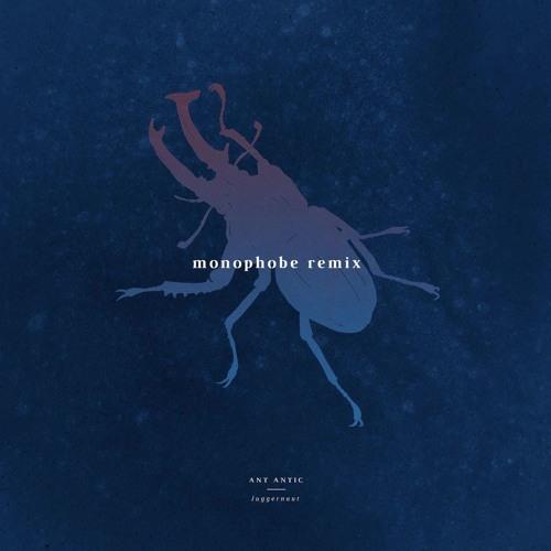 Ant Antic - Juggernaut (Monophobe Remix)