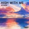 Kende - High With Me
