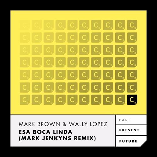 Mark Brown & Wally Lopez - Esa Boca Linda (Mark Jenkyns