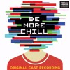 Be More Chill - Full Songs