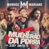 Mulherão da Porra ft. Jerry Smith ( Munhoz e Mariano )