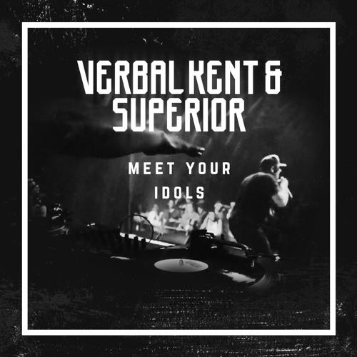 Verbal Kent & Superior - Meet Your Idols