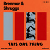Brenmar & Shruggs - This One Thing
