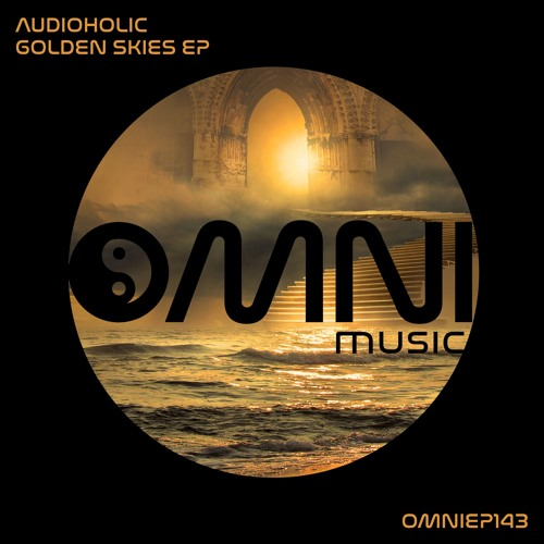OUT NOW: AUDIOHOLIC - GOLDEN SKIES EP (OmniEP143)