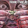 Waste Their Life (Official)