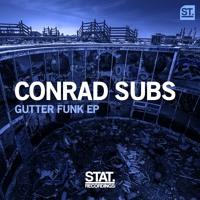 Conrad Subs - Gutter Funk (Original Mix)