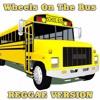 Wheels On The Bus - RaggaeVersion