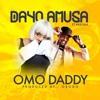 Omo Daddy - Dayo Amusa ft Wasiu Alabi Pasuma