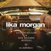 Lika Morgan - Feel The Same (Esteban Holguin & Jose Galeano Bootleg)
