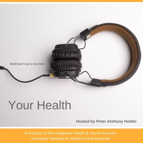 Caregivers dealing with the mental health issues of a loved one - E021 - Your Health Podcast