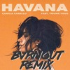 Camila Cabello Havana Ft Young Thug Bvrnout Remix Mp3